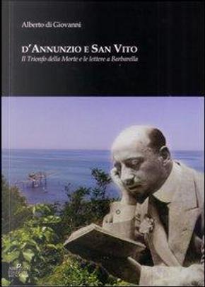 D'Annunzio e San Vito. Il trionfo della morte e le lettere a Barbarella by alberto di giovanni