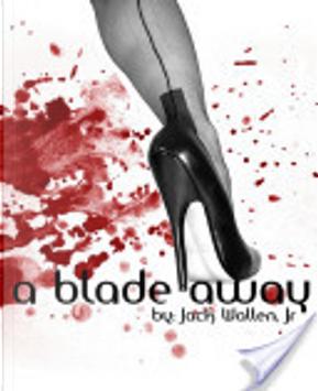 A Blade Away by Jack Wallen