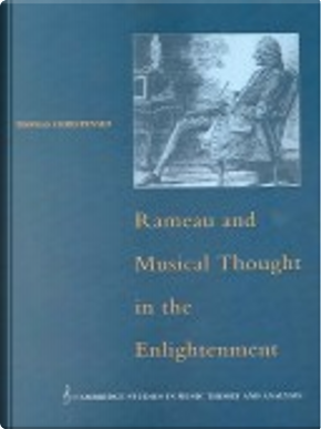 Rameau and Musical Thought in the Enlightenment by Ian D. Bent, Thomas Christensen