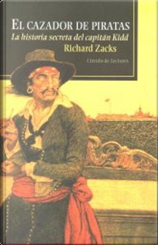 El cazador de piratas by Richard Zacks