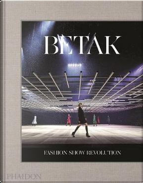 Fashion show revolution. Ediz. a colori by Alexandre De Betak