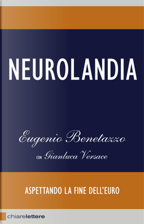 Neurolandia by Eugenio Benetazzo, Gianluca Versace
