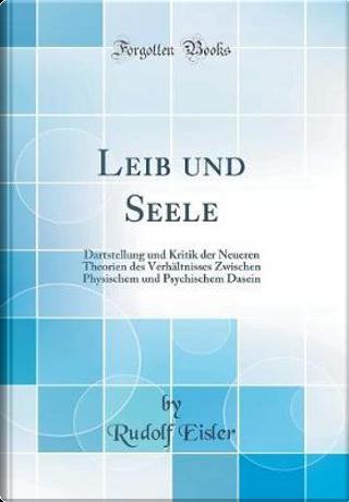 Leib und Seele by Rudolf Eisler