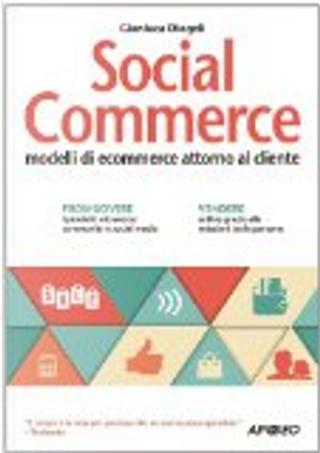 Social commerce. E-commerce attorno al cliente by Gianluca Diegoli