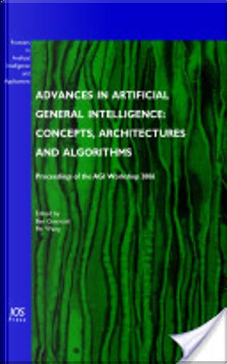 Advances in artificial general intelligence by Ben Goertzel