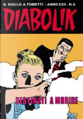 Diabolik anno XXII n. 6 by Angela Giussani, Luciana Giussani