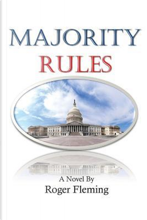 Majority Rules by Roger Fleming