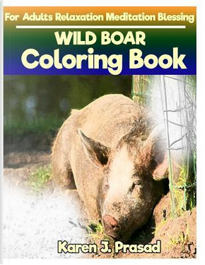 WILD BOAR Coloring book for Adults Relaxation Meditation Blessing by Karen Prasad