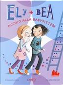 Occhio alla babysitter! Ely + Bea by ANNIE BARROWS