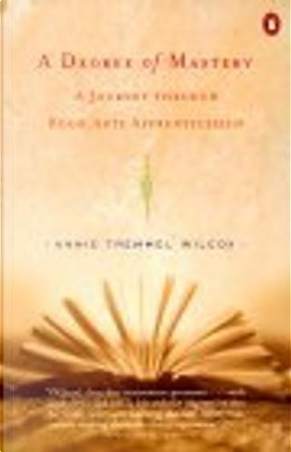 A Degree of Mastery by Annie Tremmel Wilcox