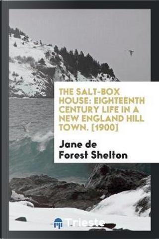 The Salt-Box House by Jane de Forest Shelton