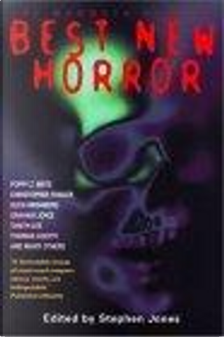 Best New Horror by Gala Blau, Poppy Z. Brite, Paul J. McAuley, Glen Hirshberg, Nancy Kilpatrick, Tanith Lee, Ramsey Campbell, Christopher Fowler, Charles L. Grant, Thomas Ligotti, Dennis Etchison, Graham Joyce, Conrad Williams, Chico Kidd