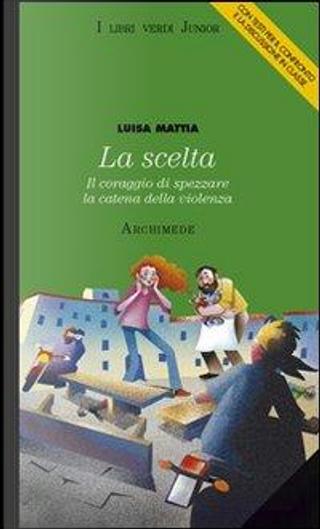 La scelta by Luisa Mattia