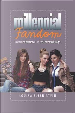 Millenial Fandom by Louisa Ellen Stein