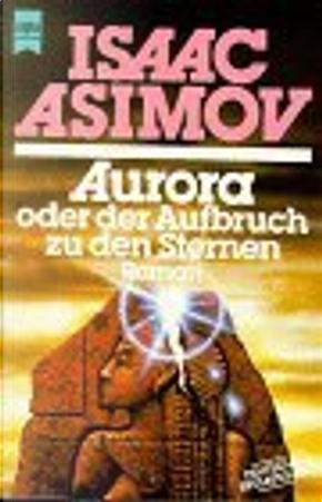 Aurora oder der Aufbruch zu den Sternen. Roman. by Isaac Asimov