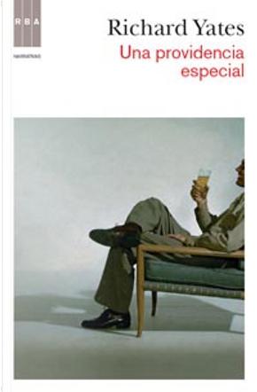 Una providencia especial by Richard Yates