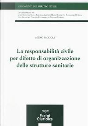 La responsabilità civile per difetto di organizzazione delle strutture sanitarie by Mirko Faccioli