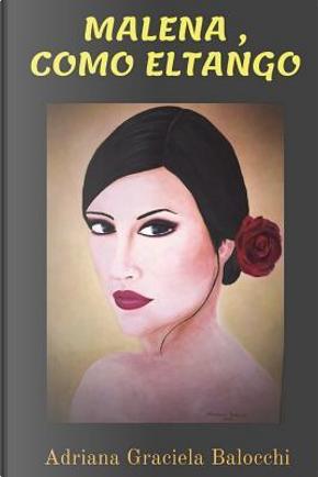 Malena, Como El Tango by Adriana Graciela Balocchi