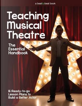 Teaching Musical Theatre by Denver Casado
