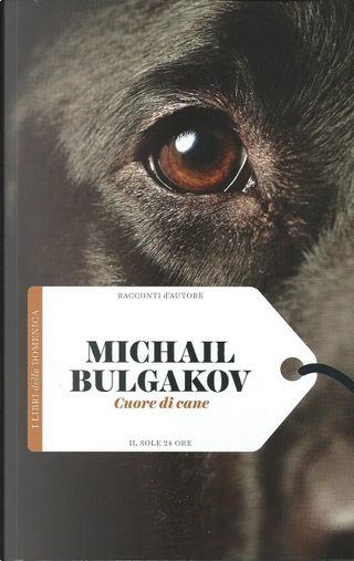 Cuore di cane by Mikhail Bulgakov
