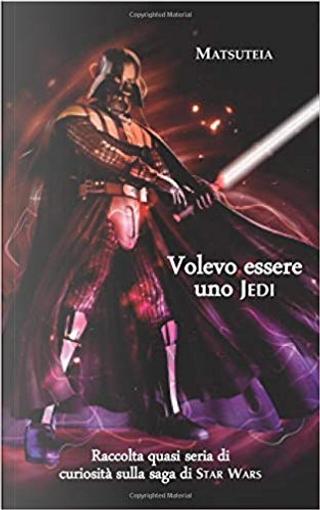 Volevo essere uno Jedi by Matsuteia