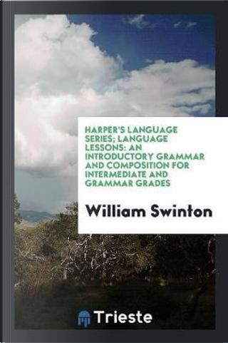 Harper's Language Series; Language Lessons by William Swinton