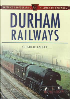 Durham Railways by Charlie Emett