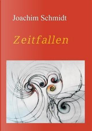 Zeitfallen by Joachim Schmidt