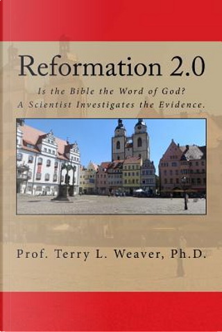 Reformation 2.0 by Terry L. Weaver