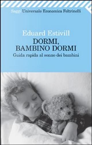 Dormi, bambino, dormi by Eduard Estivill