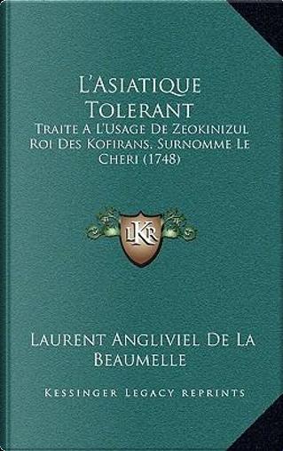 L'Asiatique Tolerant L'Asiatique Tolerant by Laurent Angliviel De La Beaumelle