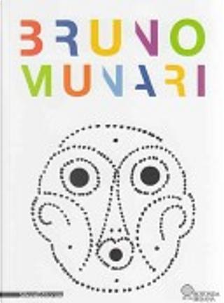 Bruno Munari. Ediz. inglese by Beppe Finessi, Marco Meneguzzo