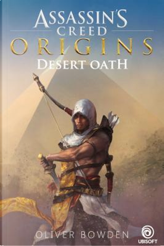 Desert Oath by Oliver Bowden