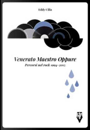 Venerato Maestro Oppure by Eddy Cilìa