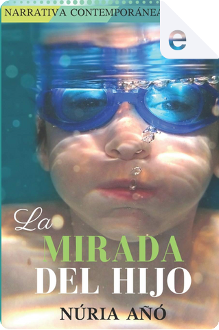 La mirada del hijo by Núria Añó