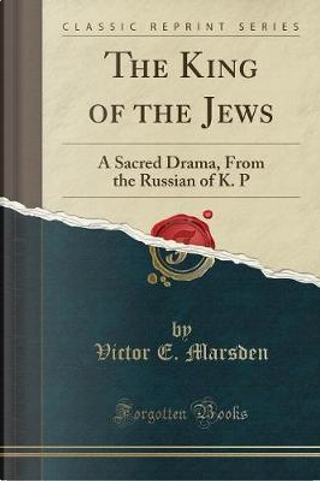 The King of the Jews by Victor E. Marsden