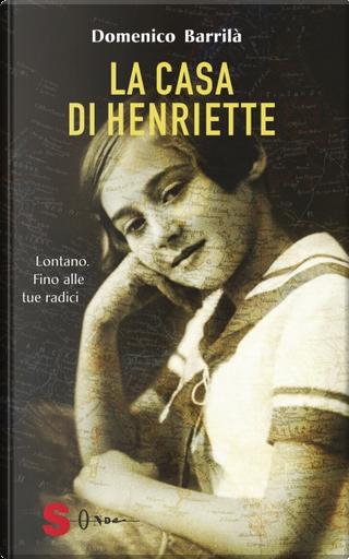 La casa di Henriette by Domenico Barrilà