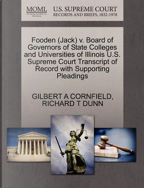 Fooden (Jack) V. Board of Governors of State Colleges and Universities of Illinois U.S. Supreme Court Transcript of Record with Supporting Pleadings by Gilbert A. Cornfield