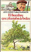 El Hombre Que Plantaba Arboles by Jean Giono