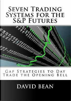 Seven Trading Systems for the S&P Futures by David Bean
