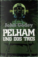 Pelham, uno, dos, tres by John Godey