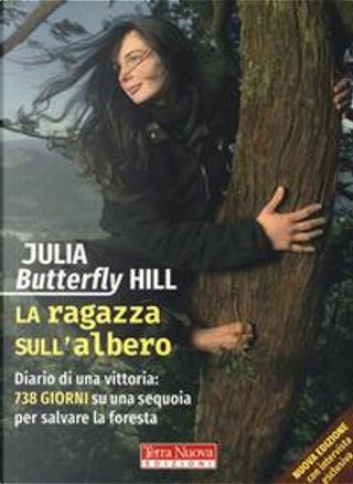 La ragazza sull'albero. Diario di una vittoria by Julia Butterfly Hill