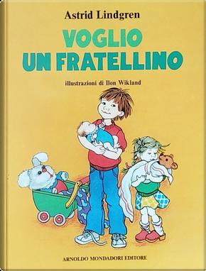 Voglio un fratellino by Astrid Lindgren