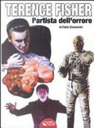 Terence Fisher, l'artista dell'orrore by Fabio Giovannini