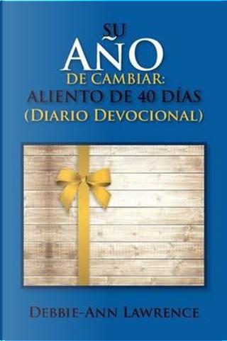 Su Ano De Cambiar by Debbie Lawrence