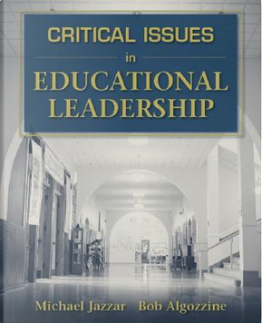 Critical Issues In Educational Leadership by Michael Jazzar