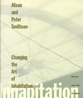 Changing the Art of Inhabitation by ALISON SMITHSON