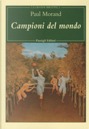 Campioni del mondo by Paul Morand