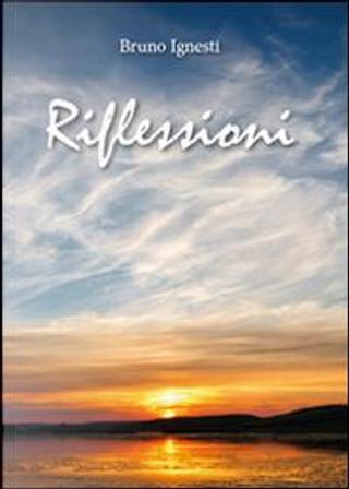 Riflessioni by Bruno Ignesti