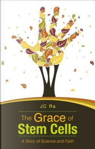 The Grace of Stem Cells by J. C. Ra